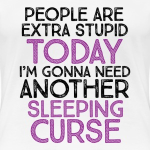 Funny T-shirt People Are Extra Stupid Today - Women's Premium T-Shirt