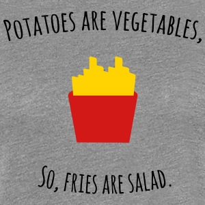 FRIES ARE SALAD - Women's Premium T-Shirt