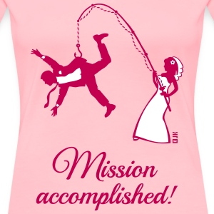 Mission Accomplished / Bride Fishing Husband Women's T-Shirts - Women's Premium T-Shirt