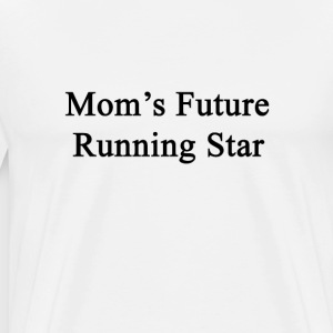 moms_future_running_star T-Shirts - Men's Premium T-Shirt