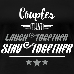 Couples That Laugh Together Women's T-Shirts - Women's Premium T-Shirt