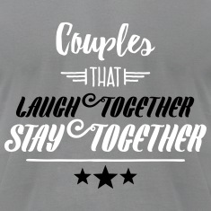 Couples That Laugh Together T-Shirts