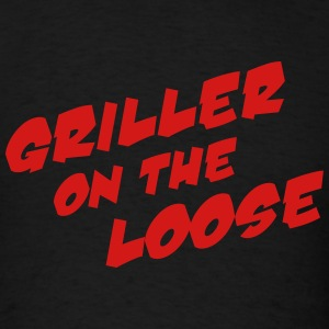 Griller On The Loose T-Shirts - Men's T-Shirt