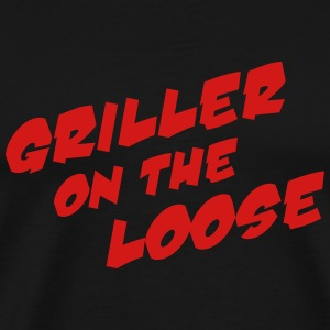 Griller On The Loose T-Shirts - Men's Premium T-Shirt