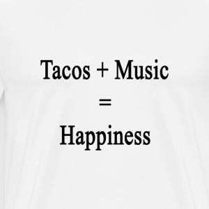 tacos_plus_music_equals_happiness T-Shirts - Men's Premium T-Shirt