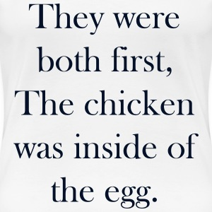 Chicken Or Egg First Women's T-Shirts - Women's Premium T-Shirt
