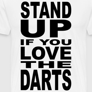 Stand up if you Love the Darts T-Shirts - Men's Premium T-Shirt