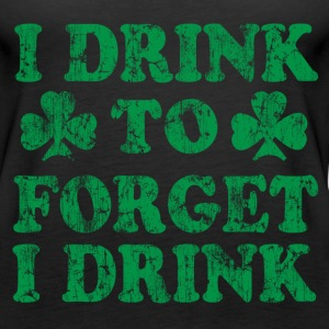 I drink to forget i drink St Patrick's Day Green Tanks - Women's Premium Tank Top