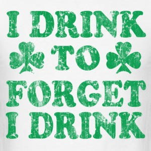 I drink to forget i drink St Patrick's Day Green T-Shirts - Men's T-Shirt