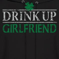 Drink Up Girlfriend St Patricks Day Hoodies