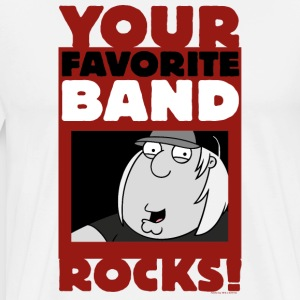 Family Guy Your Favorite Band Rocks - Men's Premium T-Shirt