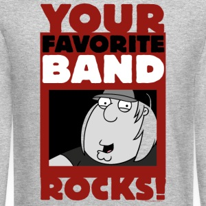 Family Guy Your Favorite Band Rocks - Crewneck Sweatshirt