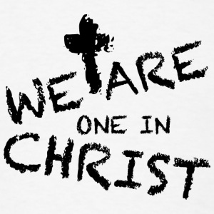 We Are One In Christ T-Shirts - Men's T-Shirt