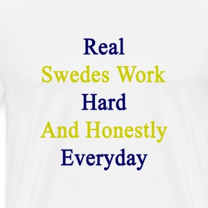 real_swedes_work_hard_and_honestly_every T-Shirts - Men's Premium T-Shirt