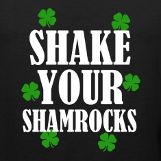 Shake Your Shamrocks funny St. Patricks day shirt