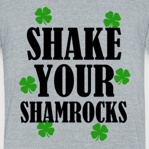 Shake Your Shamrocks funny St. Patricks day shirt - Unisex Tri-Blend T-Shirt by American Apparel