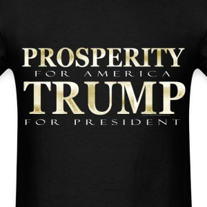 Gold Prosperity Donald Trump 2016 T-Shirts - Men's T-Shirt