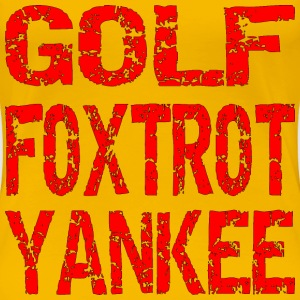 Golf Foxtrot Yankee Go Fuck Yourself  - Women's Premium T-Shirt