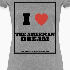I love The American Dream Women's T-Shirts
