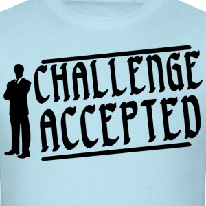 Challenge accepted. - Men's T-Shirt