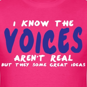 I know the voices in my head aren't real - Men's T-Shirt
