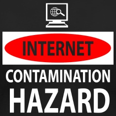 Internet – contamination hazard Women's T-Shirts