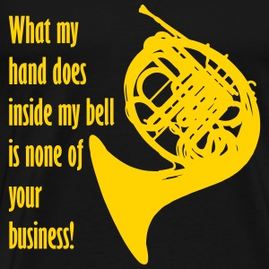 What my hand does inside my bell is none of your b - Men's Premium T-Shirt