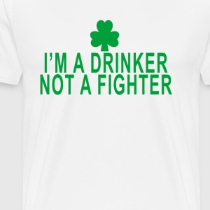 im_a_drinker_not_a_fighter - Men's Premium T-Shirt