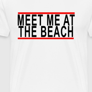 meet_me_at_the_beach - Men's Premium T-Shirt