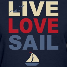 Live Love Sail Women's T-Shirts