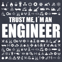Trust Me Engineer new T-Shirts