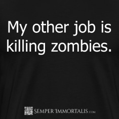 Funny My other job is killing zombies shirt