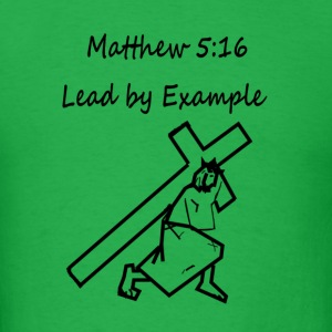 Lead by Example T-Shirts - Men's T-Shirt