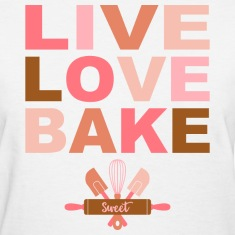 Live Love Bake Women's T-Shirts