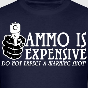 Ammo is expensive - Men's T-Shirt