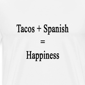 tacos_plus_spanish_equals_happiness T-Shirts - Men's Premium T-Shirt