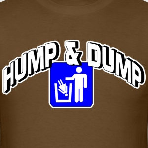 Hump and dump - Men's T-Shirt
