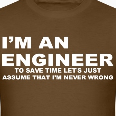 I'm an engineer to save time let's just assume