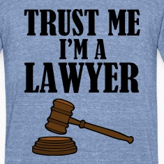 Trust Me I'm a Lawyer funny shirt