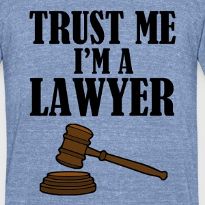 Trust Me I'm a Lawyer funny shirt - Unisex Tri-Blend T-Shirt by American Apparel