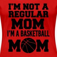 I'm a Basketball Mom funny women's shirt