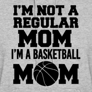 I'm a Basketball Mom funny women's shirt - Women's Hoodie