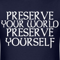 Preserve your world Preserve yourself