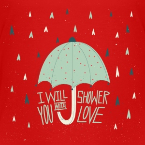 Shower with love Baby & Toddler Shirts - Toddler Premium T-Shirt