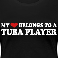 My Heart Belongs to a Tuba Player