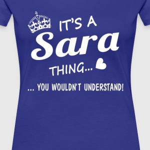 It's a SARA thing - Women's Premium T-Shirt