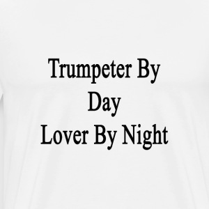 trumpeter_by_day_lover_by_night T-Shirts - Men's Premium T-Shirt