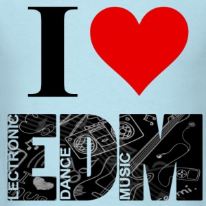 I Love EDM T-Shirts - Men's T-Shirt