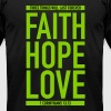 Faith Hope Love T-Shirts - Men's T-Shirt by American Apparel