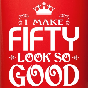 I Make Fifty Look So Good Mugs & Drinkware - Full Color Mug